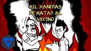 MIL MANERAS DE MATAR A TU VECINO  | WHACK YOUR NEIGHBOUR