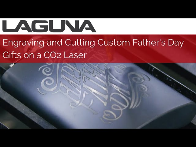 Engraving and Cutting Custom Father's Day Gifts on a CO2 Laser | SmartShop® Laser|EX