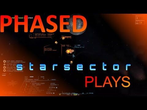 Phased Plays StarSector 0.8a EP3, MotherShip Hunting