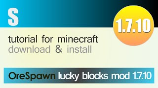 ORESPAWN LUCKY BLOCKS MOD 1.7.10 minecraft - how to download and install (with forge)