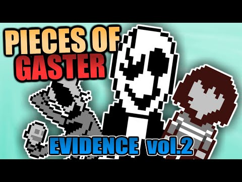 PIECES OF GASTER