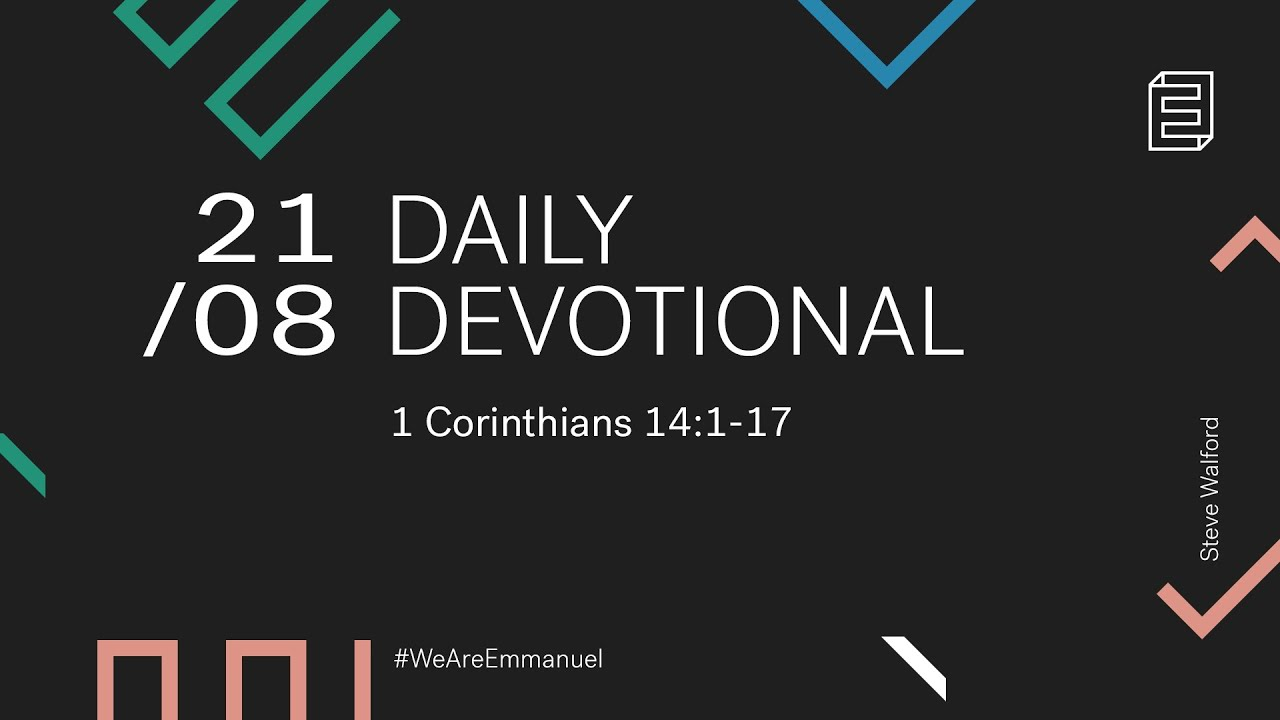 Daily Devotional with Steve Walford // 1 Corinthians 14:1-17 Cover Image
