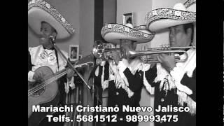FELICIDADES   CUMPLEAÑOS CRISTIANO   MARIACHI CRISTIANO NUEVO JALISCO