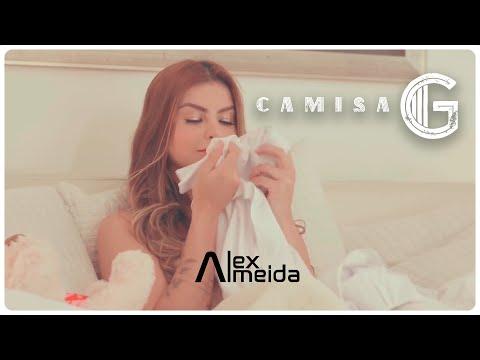 Alex Almeida - Camisa G  (Vídeo Oficial)