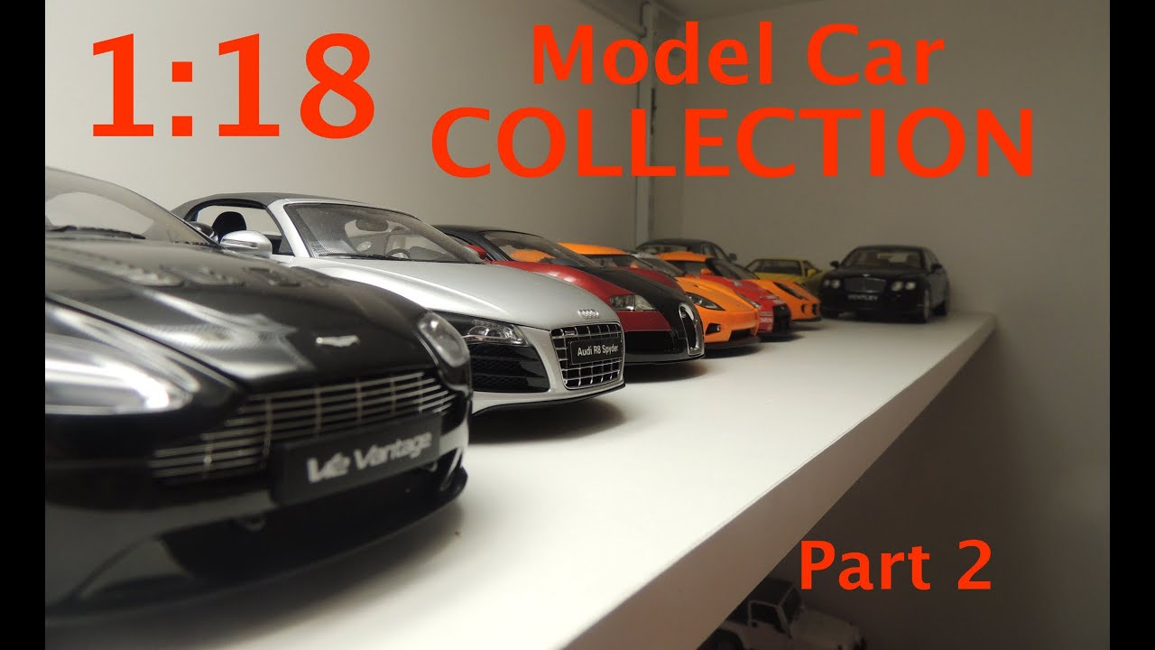 1:18 Model Car Collection Part 2 - YouTube