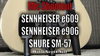 Mic Shootout: Sennheiser e906 vs e609 Silver vs Shure SM-57 With Scott Sill