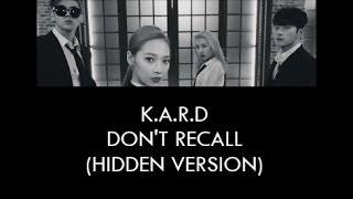 (ENG LYRICS) K.A.R.D- DON'T RECALL (HIDDEN VERSION)
