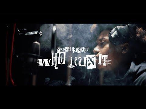 """Neeko Huncho - Who Run It """"Remix"""" (Official Video)"""