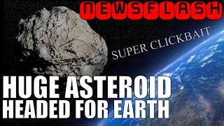 media-says-huge-asteroid-will-hit-earth-before-2023-clickbait-part-2