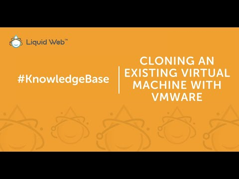 Cloning an Existing Virtual Machine with VMware