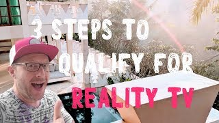 3-Ways to Qualify for our Upcoming Reality TV Show