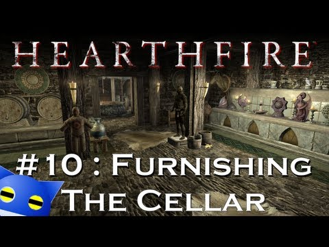 Let's Play Skyrim - Hearthfire - 10 : Furnishing The Cellar