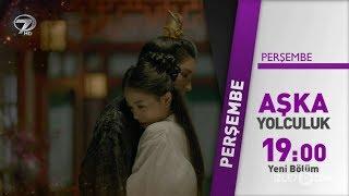 Aşka Yolculuk 18 Bölüm Fragmanı  2 Ağustos Perşembe