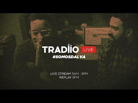 Tradiio Live Stream - #SOMOSDALVA