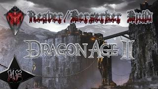 Dragon Age 2 | Reaver Berserker Build (Nightmare / Friendly Fire) XBox PS3 PC