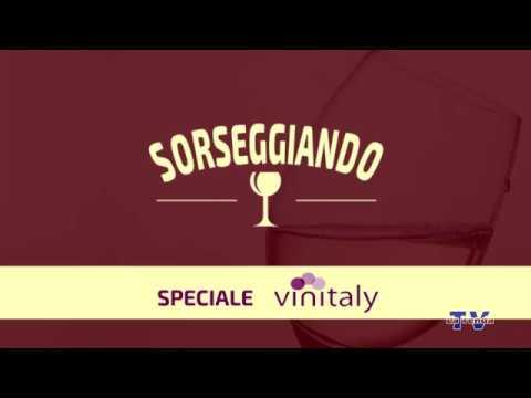Sorseggiando - Speciale Vinitaly 2
