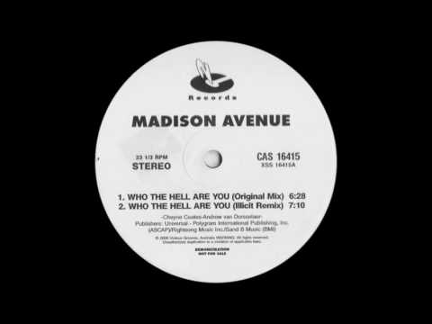 Madison Avenue - Who The Hell Are You (Illicit Remix)