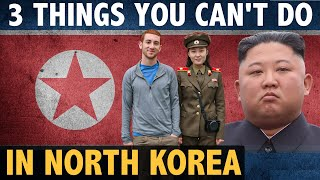 3 Things You CAN'T DO in NORTH KOREA  🇰🇵