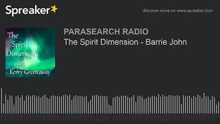 The Spirit Dimension - Barrie John