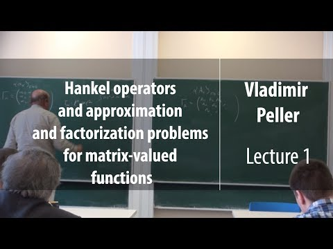 Lecture 1 | Hankel operators and problems for matrix-valued functions | Vladimir Peller | Лекториум