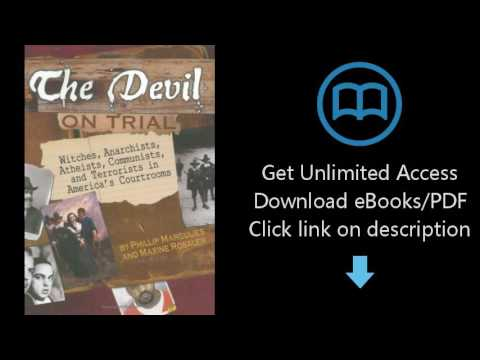 The Devil on Trial: Witches, Anarchists, Atheists, Communists, andTerrorists in America