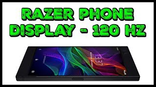 Razer Phone Display ▼ Razer Phone ▼ The Ultimate Gaming Phone!