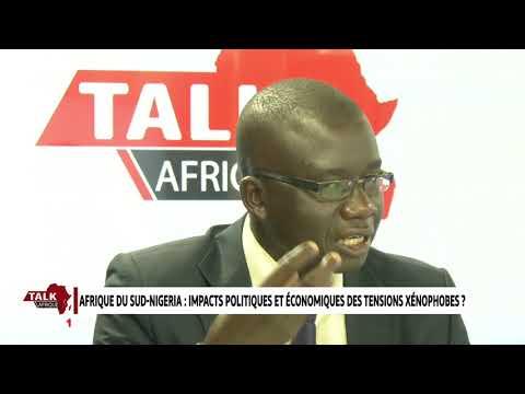 Talk Afrique.. Afrique du sud-Nigéria : Impacts politiques et économiques des tensions xénophobes  ?