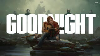 Goodnight (The Last of Us Original Lyrics)