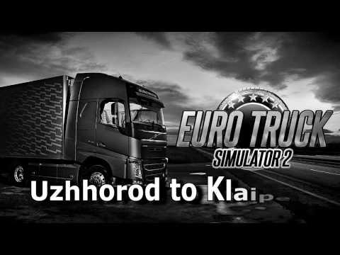 Euro Truck Simulator 2  - Gameplay -  Uzhhorod  (Ukraine) to Klaipeda (Lithuania)