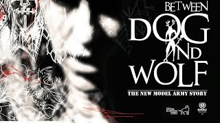 Between Dog And Wolf - The New Model Army Story - Official Trailer