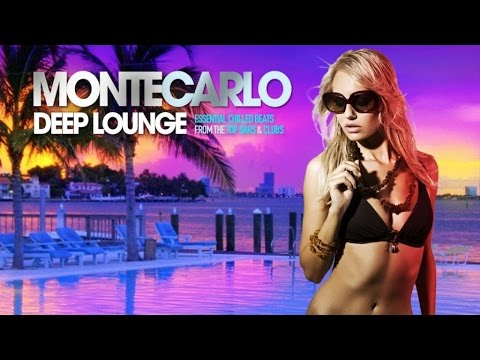 Monte Carlo Deep Lounge ✭ Essential Chilled Beats from the Top Bars And Clubs