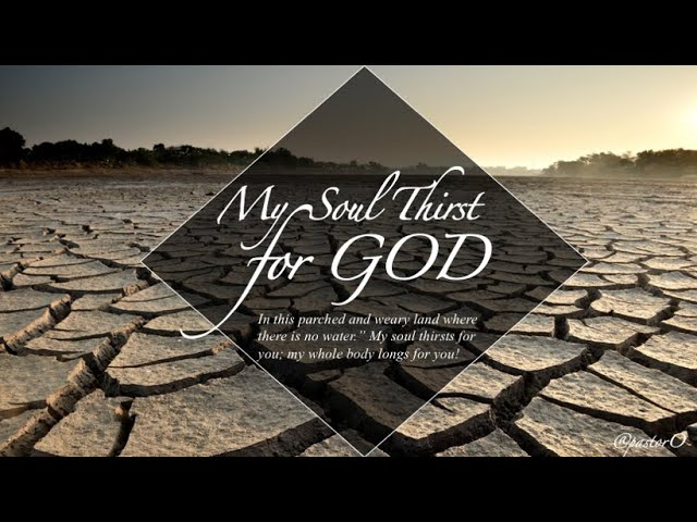My Soul Thirsts for God, Part 2