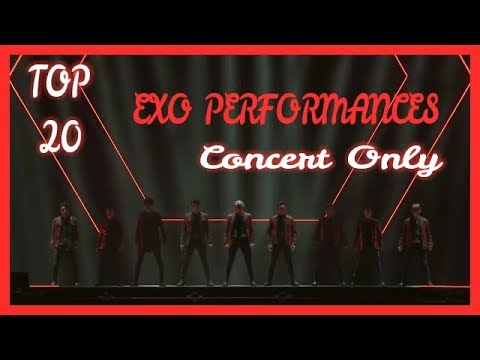 EXO [TOP 20] LIVE PERFORMANCES (CONCERT ONLY)