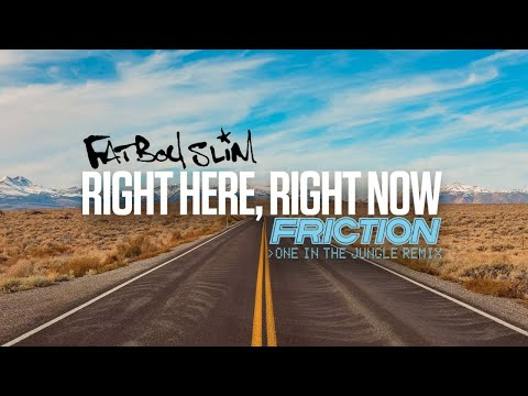 Fatboy Slim - Right Here, Right Now (Friction's One In The Jungle Remix)