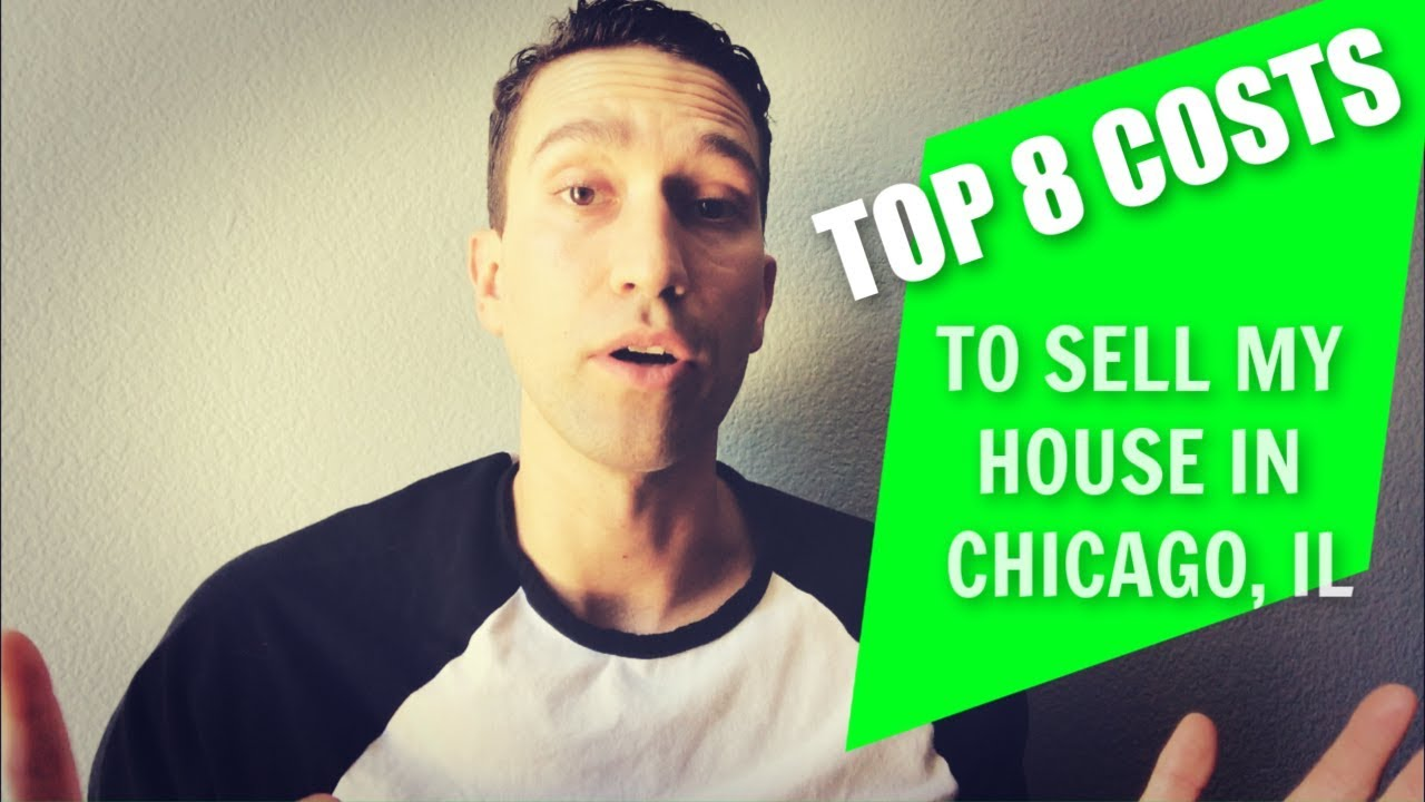 Top 8 Costs to Sell My House in Chicago, IL 2018-19 | Save Money Fast!