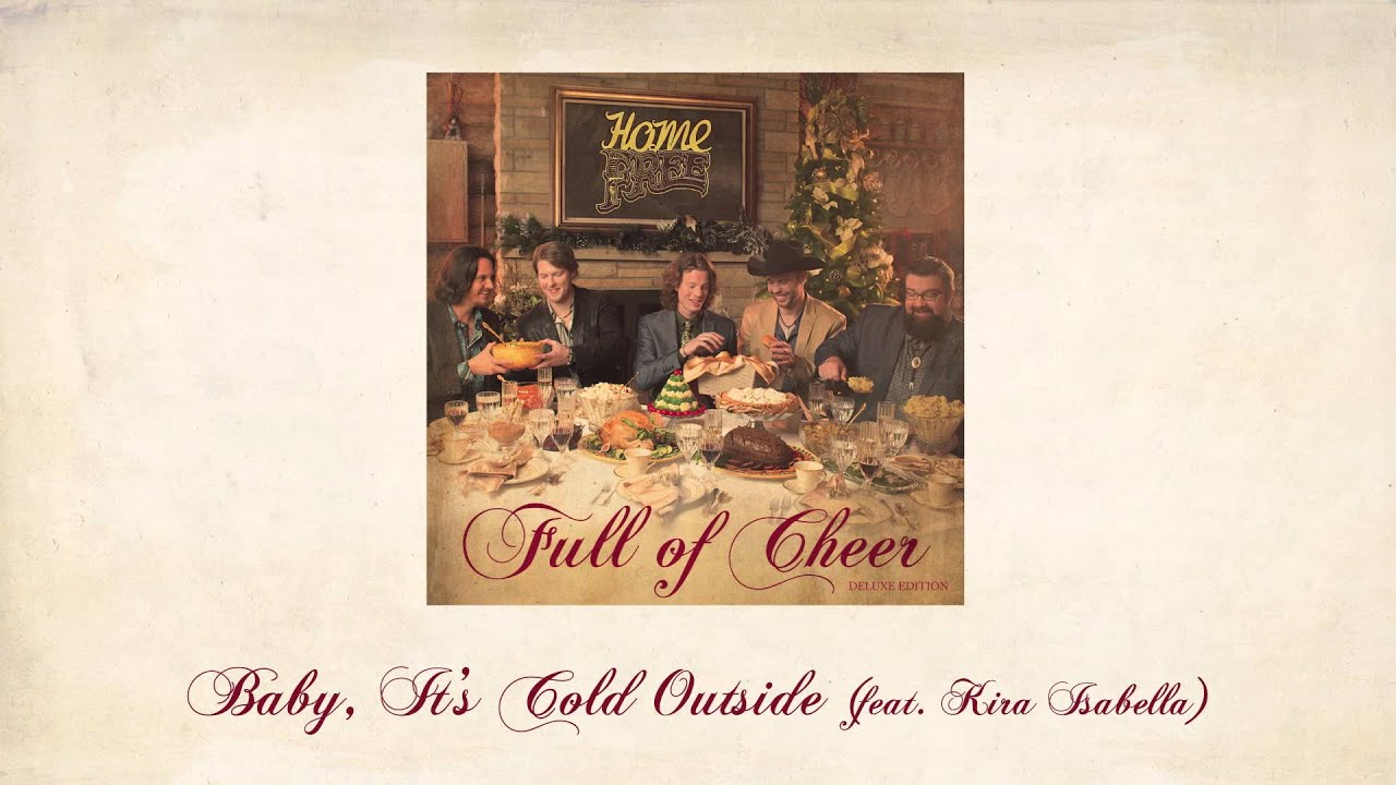 Baby It's Cold Outside (feat. Kira Isabella) - Home Free