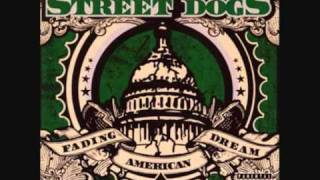 Repeat youtube video Street Dogs - Fading American Dream