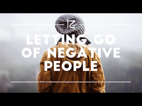 Ep. 14 Letting Go of Negative People