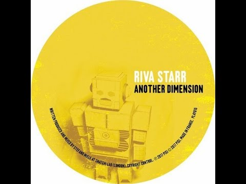 Riva Starr - Another Dimension (Original Mix) [Play It Say It]
