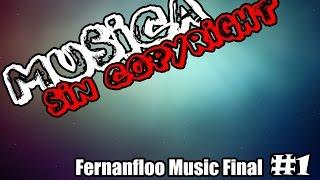 Musica de Fernanfloo final | Sin Copyright | 2016