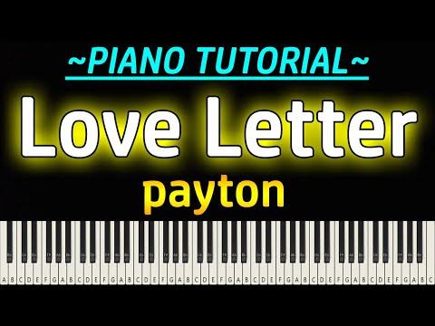 Payton - Love Letter (Piano Tutorial)