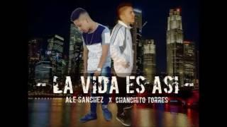 """Ale Sanchez X Chanchito Torres """"La Vida Es Asi"""""""