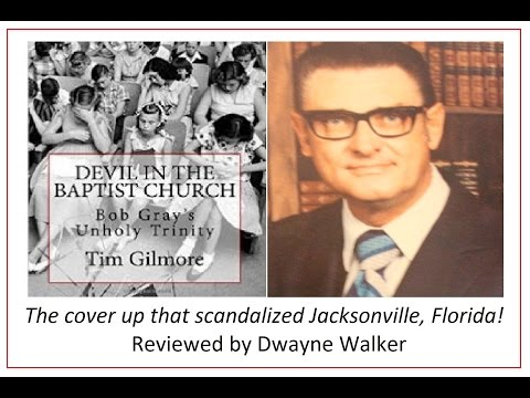 Devil In The Baptist Church: Bob Gray's Unholy Trinity (a Review)