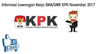 Informasi Lowongan Kerja SMA/SMK KPK November 2017