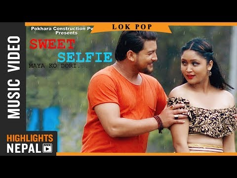 Sweet Selfie  New Nepali Modern Song 20182075  Rajan Karki Ft Nawa Razz, Swostika