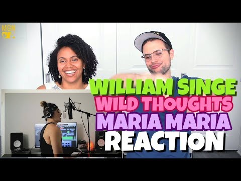 William Singe - Wild Thoughts X Maria Maria | Dj Khaled, Rihanna, Bryson Tiller & Santana | REACTION