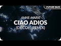 Anne-Marie - Ciao Adios (Decoy! Remix)