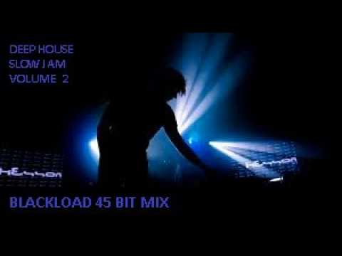 DEEP HOUSE SLOW JAM 45 BIt VOLUME 2
