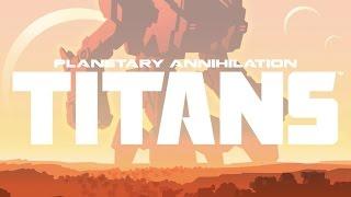 Planetary Annihilation - Titans Trailer