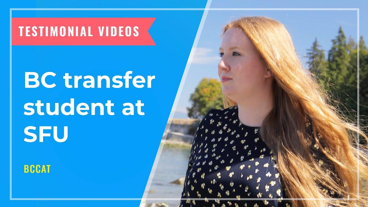 TESTIMONIALS: BC Transfer student at Simon Fraser University